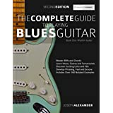The Complete Guide to Playing Blues Guitar Part One - Rhythm Guitar: Master Blues Rhythm Guitar Playing (Play Blues Guitar Bo