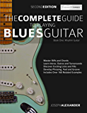 The Complete Guide to Playing Blues Guitar Part One - Rhythm Guitar: Master Blues Rhythm Guitar Playing (Play Blues Guitar Book 1) (English Edition)