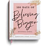 100 Days of Believing Bigger: Devotional Journal