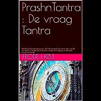 PrashnTantra : De vraag Tantra: Nederlandse vertaling van de 16e-eeuwse Sanskrit tekst op de Horary astrologie door de koninklijke astroloog van Mughal Emperor Akbar