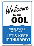 Pool Signs - Welcome To Our OOL Sign - Pool Rules - Large 10 X 14 Aluminum, For Indoor or Outdoor Use - By SIGO SIGNS