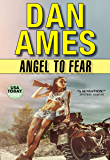 Angel To Fear (Angel: An Action-Packed Pulp Fiction Thriller Series Book 1)