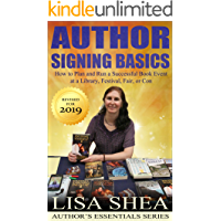 Author Signing Basics - How to Plan and Run a Successful Book Event at a Library, Festival, Fair, or Con (Author's Essentials Series 7)