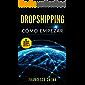 DROPSHIPPING: Cómo empezar, guía para comenzar el envío directo con la lista de proveedores, crearé un comercio electrónico con Shopify, venderé en Internet y ganaré