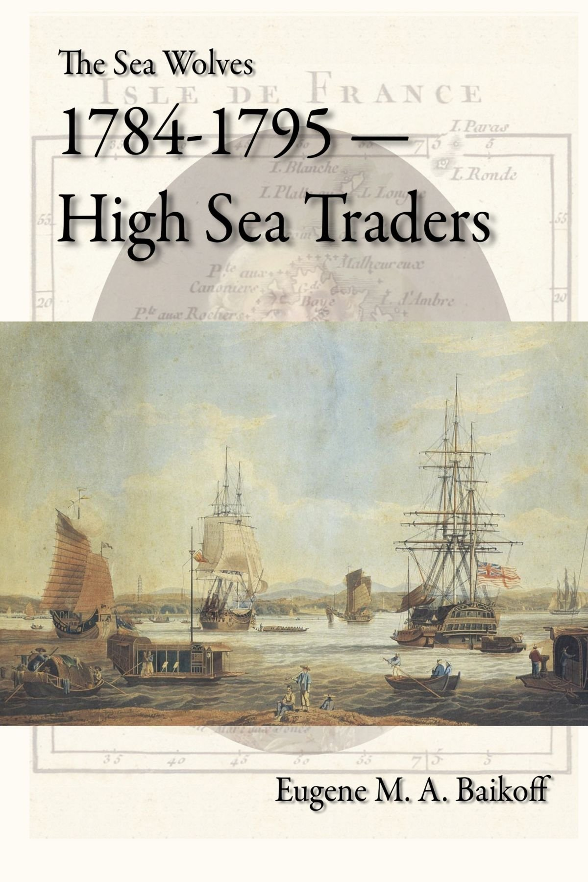 The Sea Wolves 1784-1795 - High Sea Traders PDF