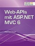 Web-APIs mit ASP.NET MVC 6 (shortcuts 150) (German Edition)