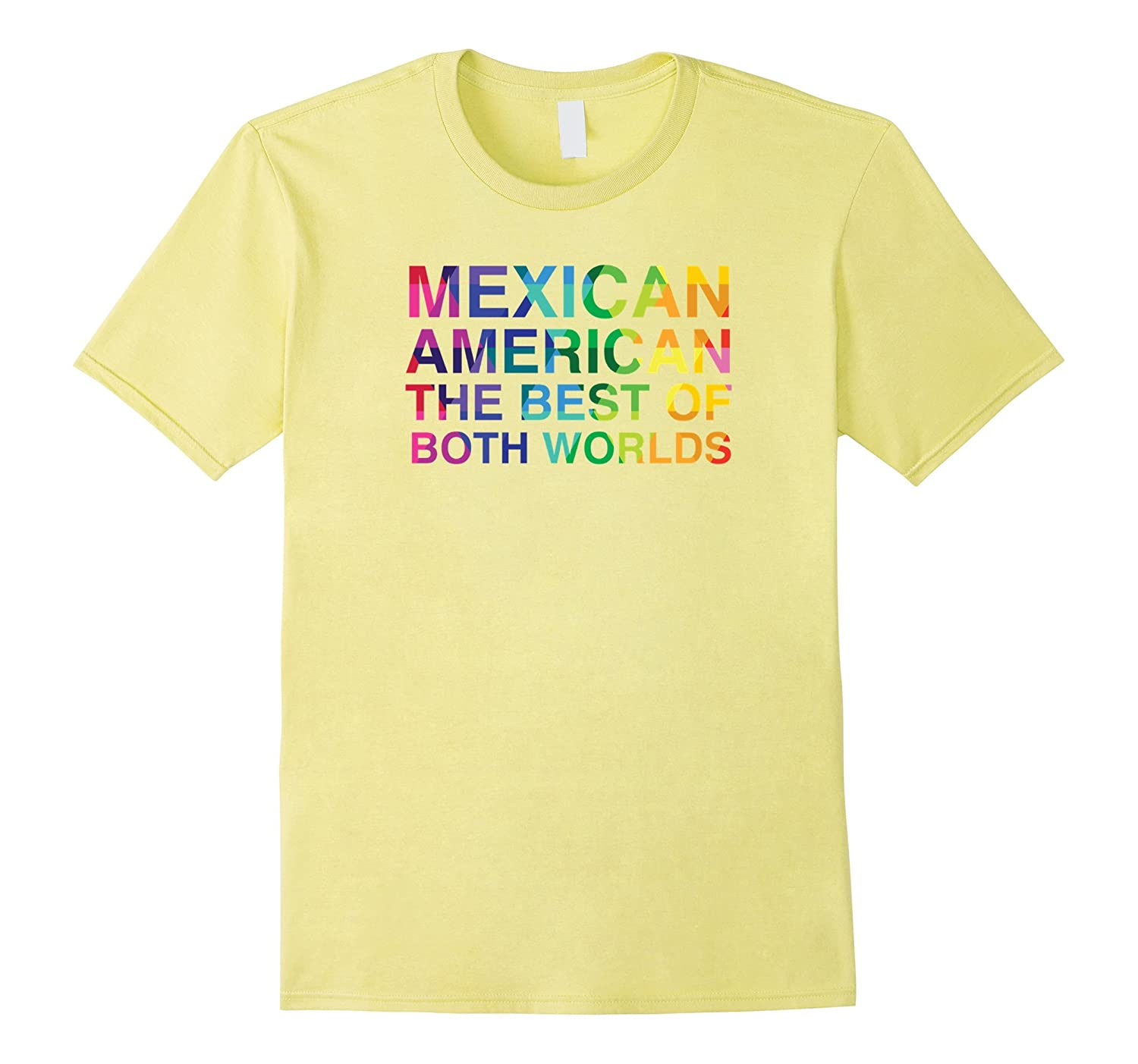 Mexican American- The Best of Both Worlds T-shirt-TH