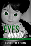 The Eyes That Moved (The Porcelain Souls Book 1)