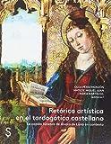 Retórica artística en el tardogótico Castellano: La capilla fúnebre de Álvaro de Luna en contexto (Sílex Arte)