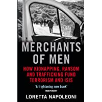 Merchants of Men: How Kidnapping, Ransom and Trafficking Fund Terrorism and ISIS