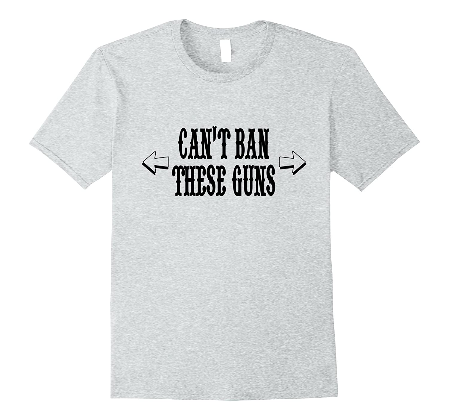 Can't Ban These Guns Funny Muscle Shirt-TH