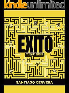 ÉXITO: VERDAD Y ORIGEN (Spanish Edition)