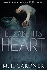 Elizabeth's Heart: Book Two (The 1929 Series 2) Kindle Edition