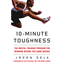 10-Minute Toughness: The Mental Training Program for Winning Before the Game Begins (English Edition)