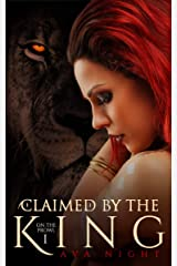 Claimed by the King: A Lion Shifter Romance (On the Prowl Book 1) Kindle Edition