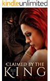 Claimed by the King: A Reverse Harem Paranormal Shifter Romance (On the Prowl Book 1)