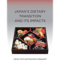 Japan's Dietary Transition and Its Impacts (Food, Health, and the Environment) (English Edition)