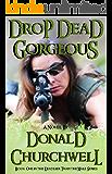 Drop Dead Gorgeous (Deadlier Than the Male Book 1)