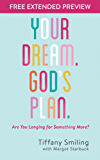 Your Dream. God's Plan.  Free Extended Preview: Are You Longing for Something More? (English Edition)