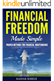Financial Freedom Made Simple: Proven Methods For Financial Independence