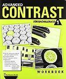 Advanced Contrast For Bachillerato 1. Workbook - 9789963488667