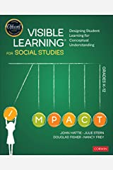 Visible Learning for Social Studies, Grades K-12: Designing Student Learning for Conceptual Understanding (Corwin Teaching Essentials) Kindle Edition