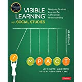 Visible Learning for Social Studies, Grades K-12: Designing Student Learning for Conceptual Understanding (Corwin Teaching Es