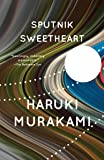 Sputnik Sweetheart: A Novel