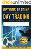 Options Trading and Day Trading for Beginners: Simple Strategies to Make Your Own Business Grow, Make Profit, Invest and…