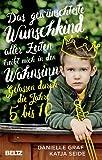 Das gewünschteste Wunschkind aller Zeiten treibt mich in den Wahnsinn: Gelassen durch die Jahre 5 bis 10
