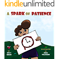 A Spark of Patience: A Children's Book About Being Patient (Sparks of Emotions Book 3)