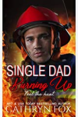 Single Dad Burning Up Kindle Edition