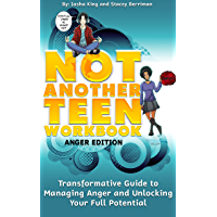Not Another Teen Workbook-Anger Edition: Transformative Guide to Managing Anger and Unlocking Your Full Potential…