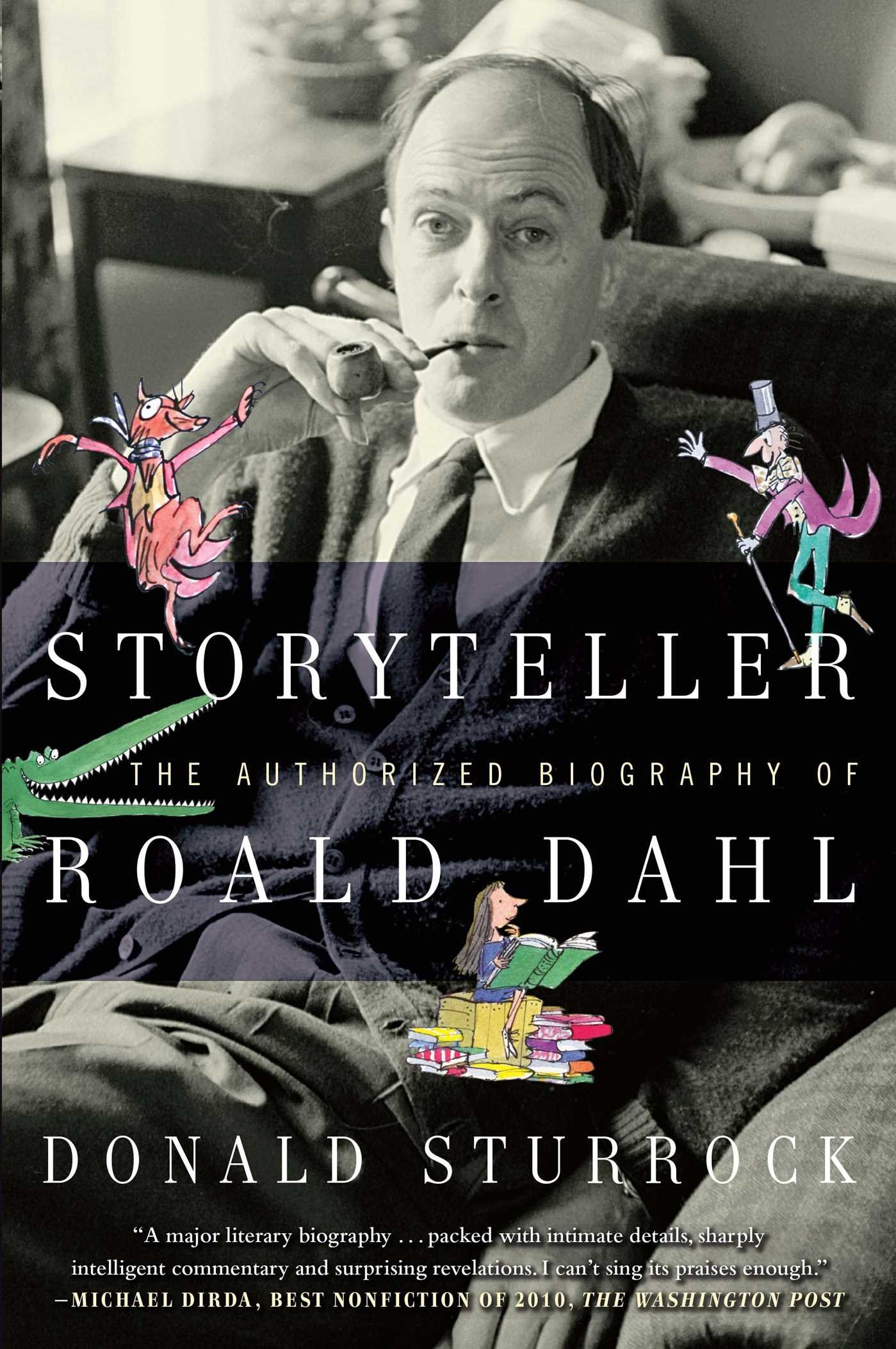 Storyteller the authorized biography of roald dahl donald sturrock storyteller the authorized biography of roald dahl donald sturrock 9781439189764 amazon books fandeluxe Image collections