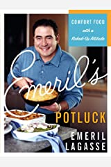 Emeril's Potluck: Comfort Food with a Kicked-Up Attitude Kindle Edition