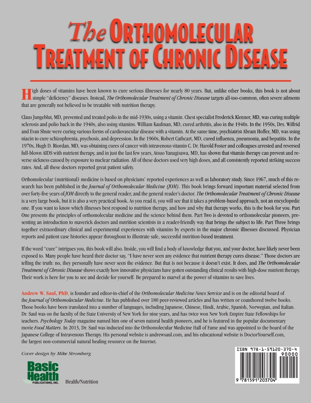 Orthomolecular Treatment Of Chronic Disease: 65 Experts On Therapeutic And  Preventive Nutrition: Andrew W Saul Phd, Robert Cathcart, Allan Cott,