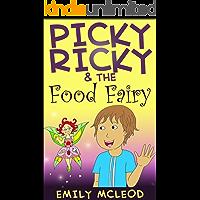 Picky Ricky & The Food Fairy: Kids Book About Kindness