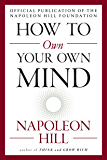 How to Own Your Own Mind (The Mental Dynamite Series)