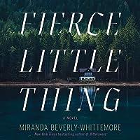 Fierce Little Thing: A Novel