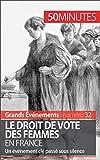 Le droit de vote des femmes en France: Un événement clé passé sous silence (Grands Événements t. 32)