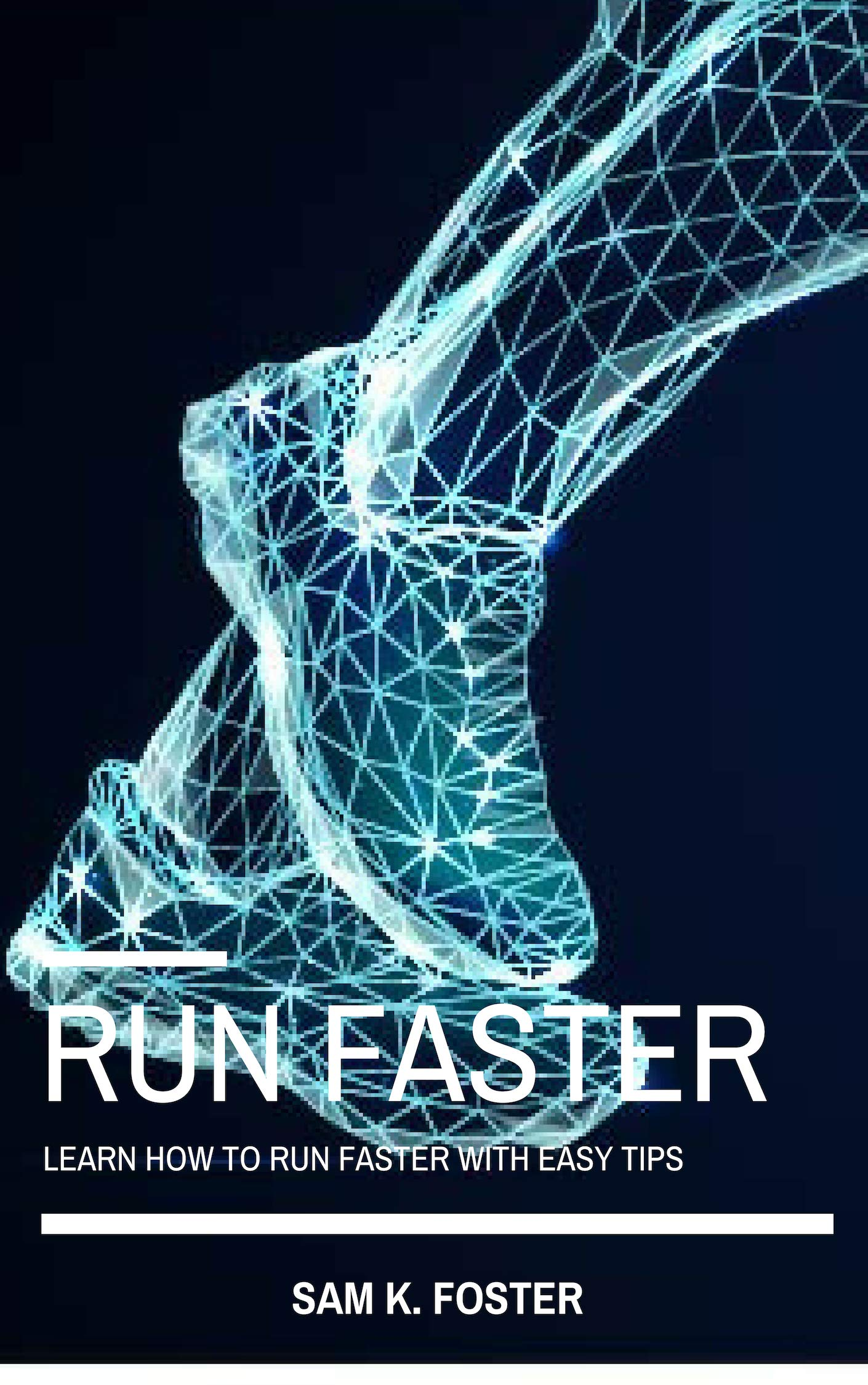 Run Faster: Learn How to Run Faster With Easy Tips