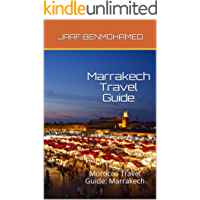 Marrakech Travel Guide: Morocco Travel Guide: Marrakech