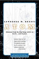 Atom: Odyssey from the Big Bang to Life on Earth … and Beyond Kindle Edition