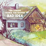 Bad Idea (feat. Chance the Rapper) [Explicit]