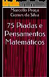 75 Piadas e Pensamentos Matemáticos