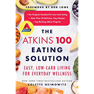 The Atkins 100 Eating Solution: Easy, Low-Carb Living for Everyday Wellness