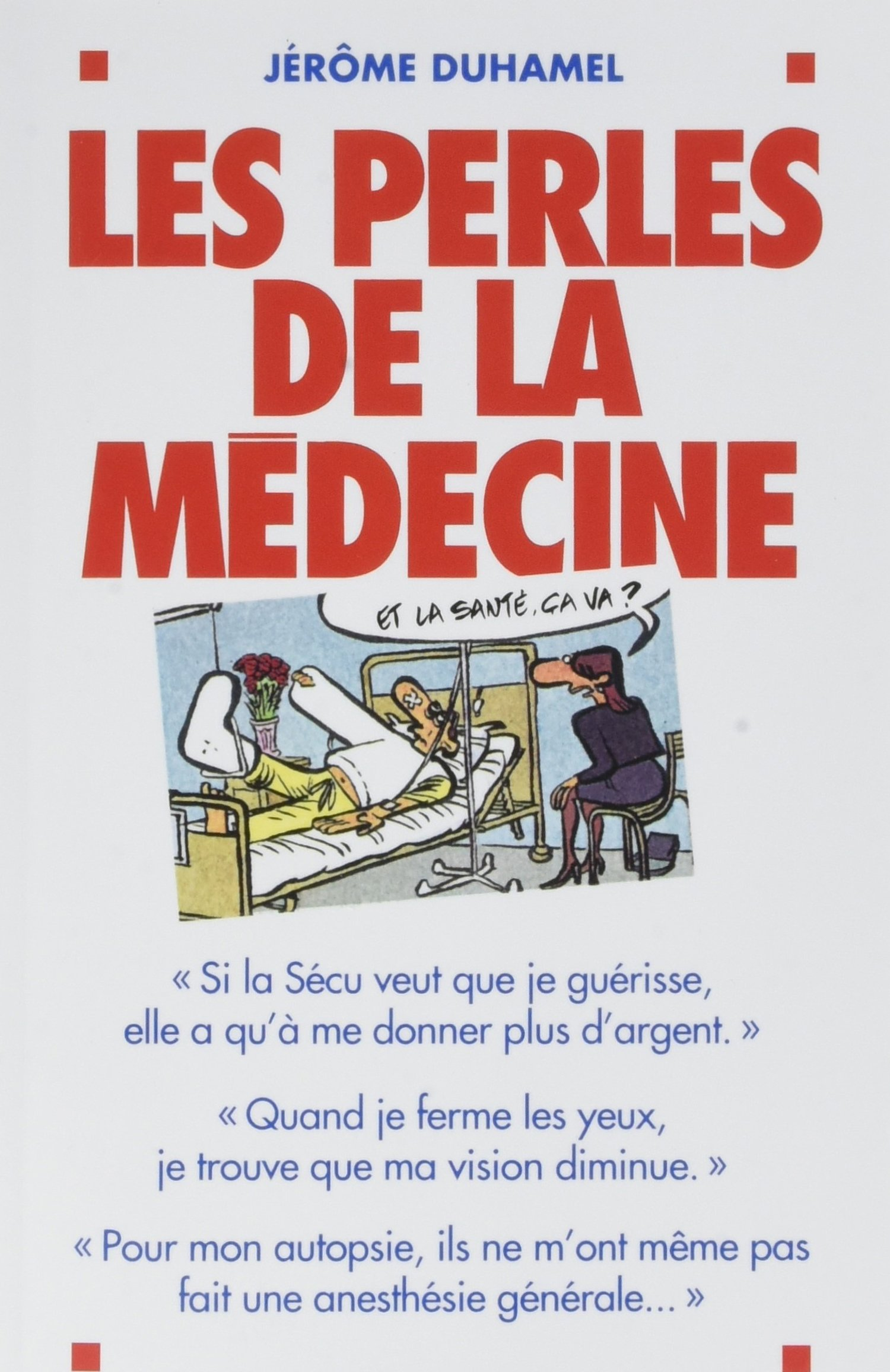 Les Perles de la médecine: Les…