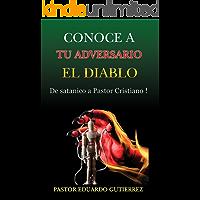 Conoce a tu Adversario el Diablo: De satanico a Pastor Cristiano (Apologetica nº 2)
