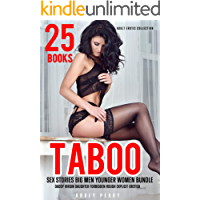 25 Books Taboo Sex Stories Big Men Younger Women Bundle: Daddy Virgin Daughter Forbidden Rough Explicit Erotica (Adult Erotic Collection Book 1)