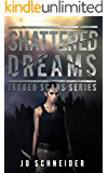 Shattered Dreams (Jagged Scars Book 3)